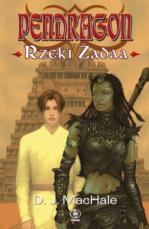 okładka Pendragon Rzeki Zadaa, Książka | MacHale D.J.
