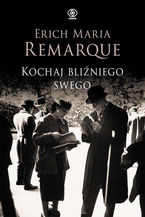 okładka Kochaj bliźniego swego, Książka | Erich Maria Remarque