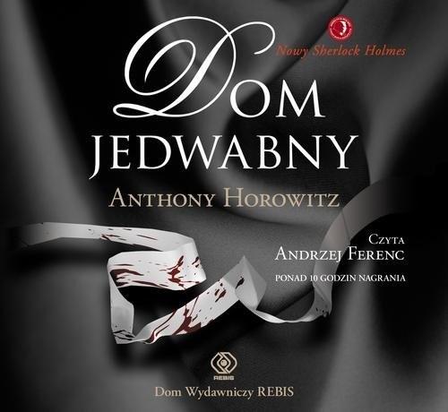 okładka Dom jedwabny, Książka | Anthony Horowitz