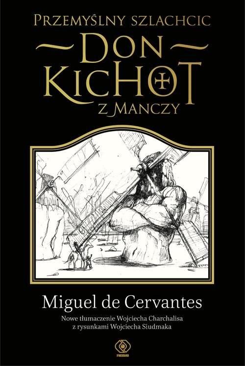 okładka Przemyślny szlachcic- don Kichot z Manczy, Książka   Miguel Cervantes