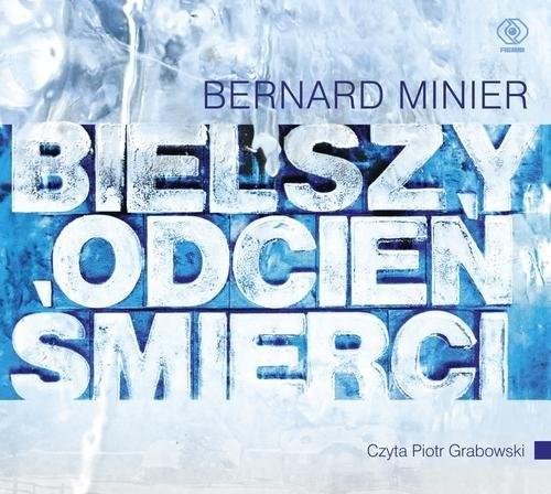 okładka Bielszy odcień śmierci, Książka | Minier Bernard