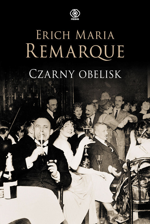 okładka Czarny obelisk, Książka | Erich Maria Remarque