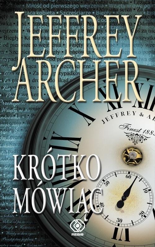 okładka Krótko mówiąc, Książka | Jeffrey Archer