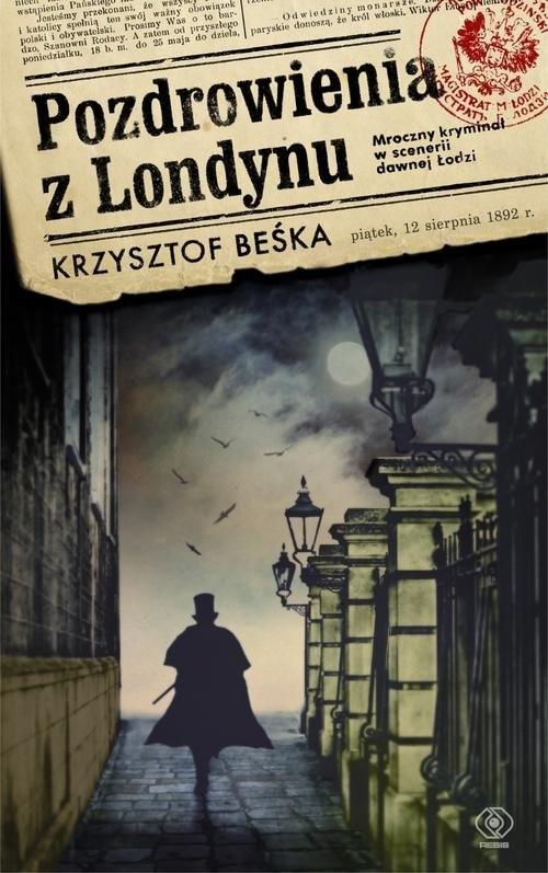 okładka Pozdrowienia z Londynu, Książka   Beśka Krzysztof