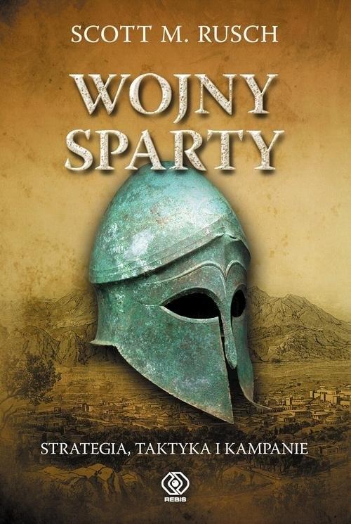 okładka Wojny Sparty Strategia taktyka i kampanie, Książka | Scott M. Rusch