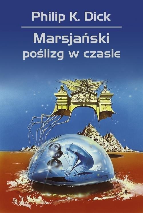 okładka Marsjański poślizg w czasie, Książka | Philip K. Dick