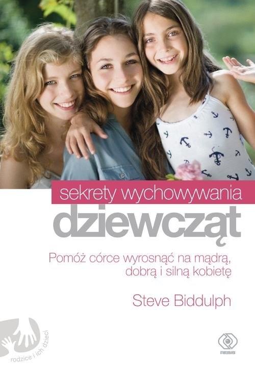 okładka Sekrety wychowywania dziewcząt, Książka | Biddulph Steve