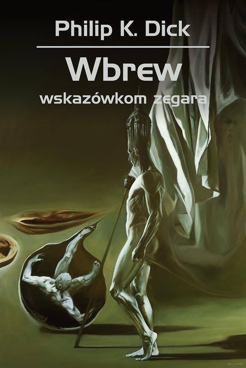 okładka Wbrew wskazówkom zegara, Książka | Philip K. Dick