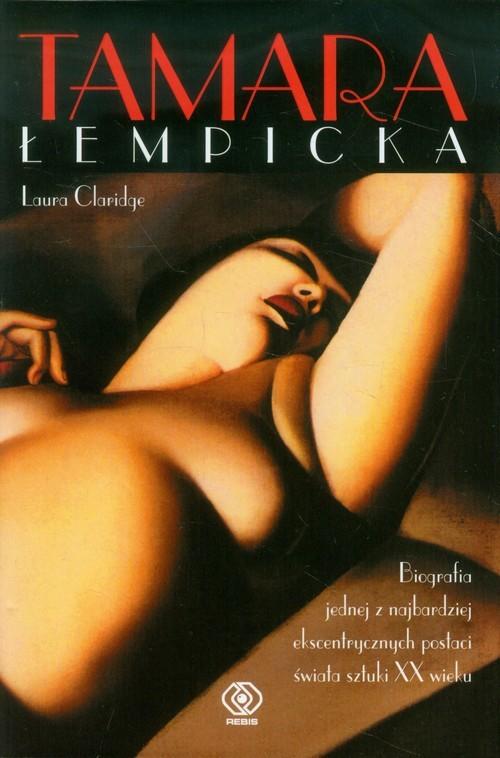 okładka Tamara Łempicka. Między Art Deco a Dekadencją, Książka | Claridge Laura