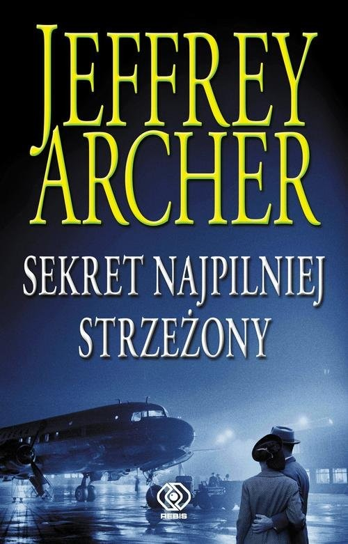 okładka Sekret najpilniej strzeżony, Książka | Archer Jeffrey