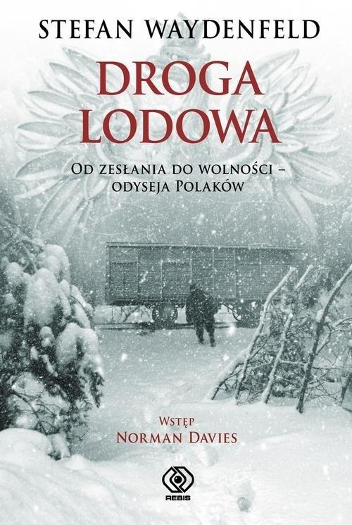 okładka Droga lodowa. Od zesłania do wolności - odyseja Polaków, Książka | Stefan Waydenfeld