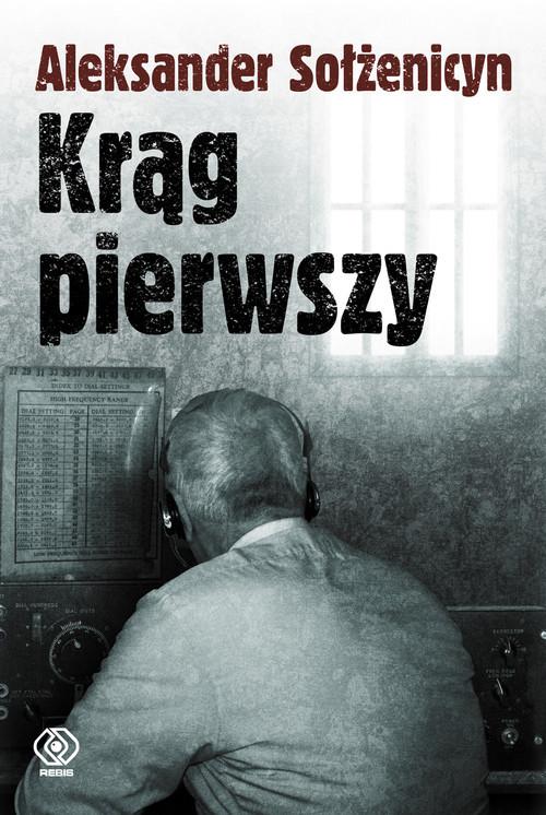 okładka Krąg pierwszy, Książka | Aleksander Sołżenicyn