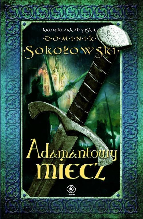 okładka Adamantowy miecz, Książka   Sokołowski Dominik