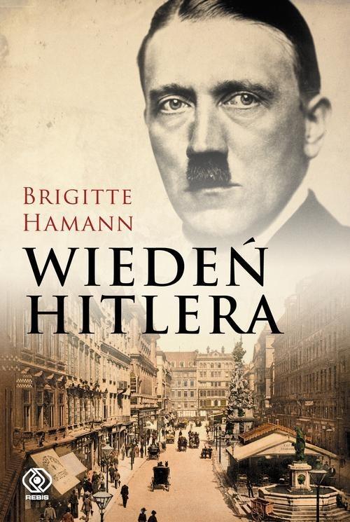 okładka Wiedeń Hitlera, Książka | Hamann Brigitte