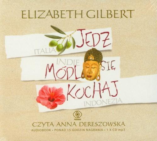 okładka Jedz módl się kochaj, Książka | Gilbert Elizabeth
