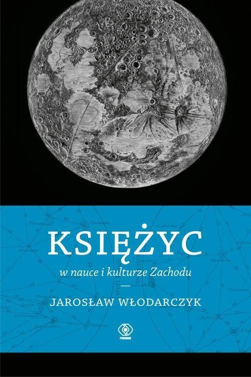 okładka Księżyc w nauce i kulturze Zachodu, Książka | Włodarczyk Jarosław