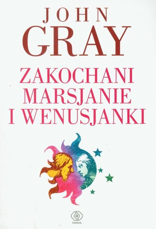 okładka Zakochani Marsjanie i Wenusjanki, Książka | John Gray