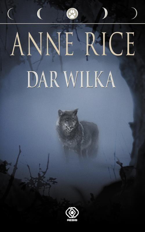 okładka Dar wilka, Książka   Rice Anne
