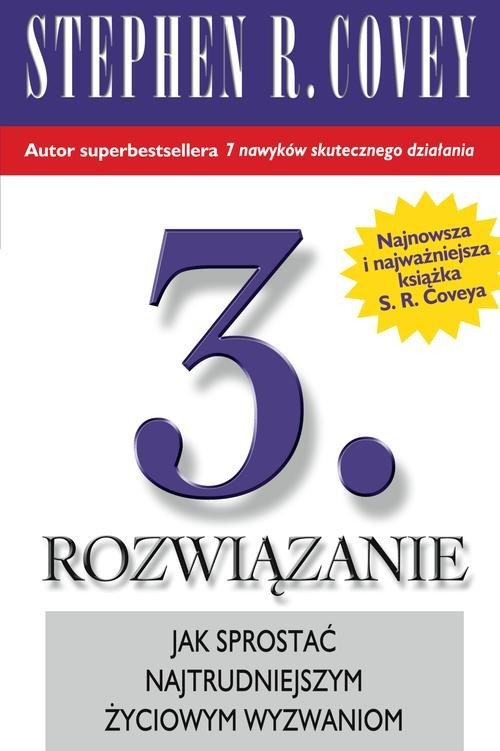 okładka 3. Rozwiązanie. Jak sprostać najtrudniejszym życiowym wyzwaniom?książka |  | Stephen R. Covey