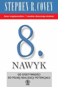 okładka Ósmy nawyk. Od efektywności do wielkości i odkrycia własnego głosu, Książka | Stephen R. Covey