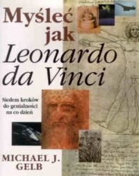 okładka Myśleć jak Leonardo da Vinci, Książka | Michael J. Gelb