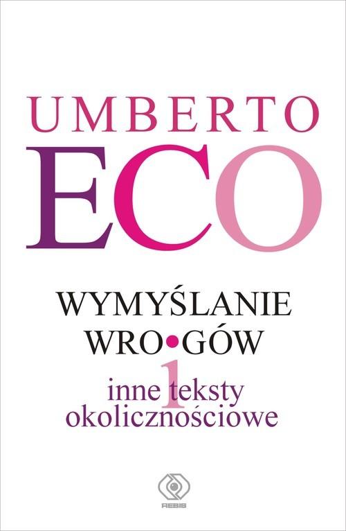 okładka Wymyślanie wrogów i inne teksty okolicznościowe, Książka | Eco Umberto