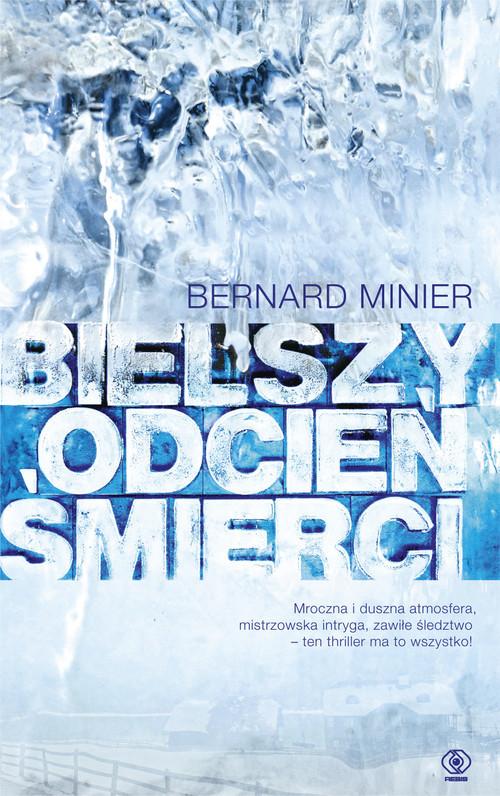 okładka Bielszy odcień śmierci, Książka | Bernard Minier