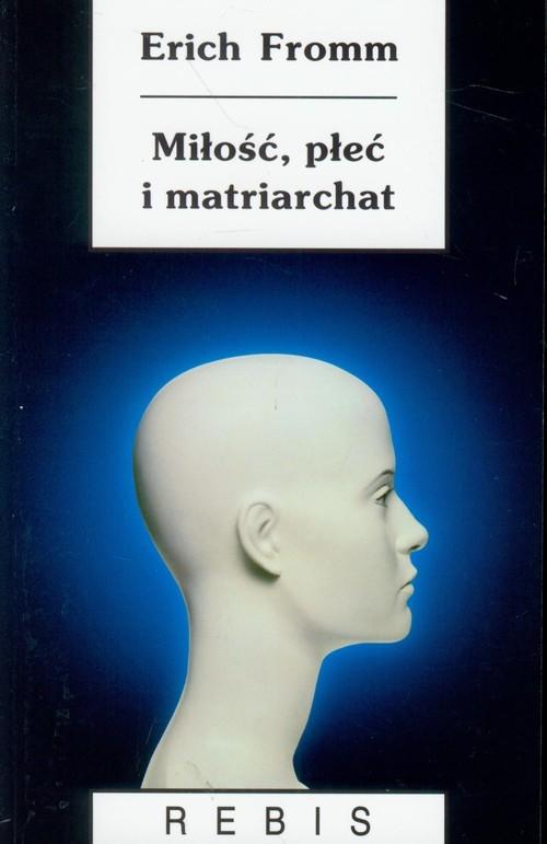 okładka Miłość, płeć i matriarchat, Książka | Fromm Erich