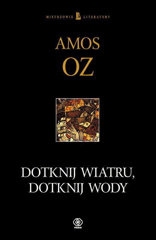 okładka Dotknij wiatru, dotknij wody, Książka | Oz Amos