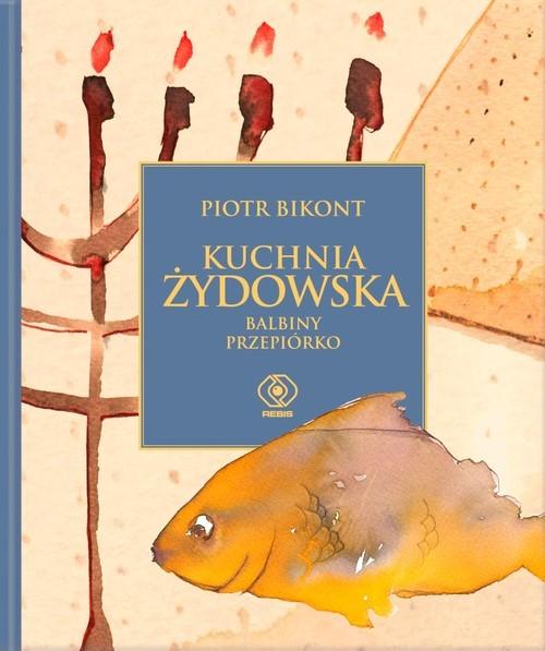 okładka Kuchnia żydowska według Balbiny Przepiórkoksiążka      Bikont Piotr