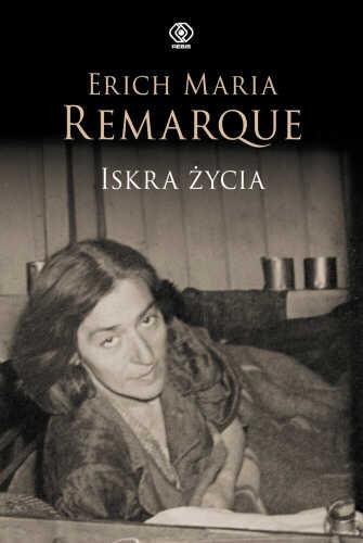 okładka Iskra życia, Książka | Maria Remarque Erich