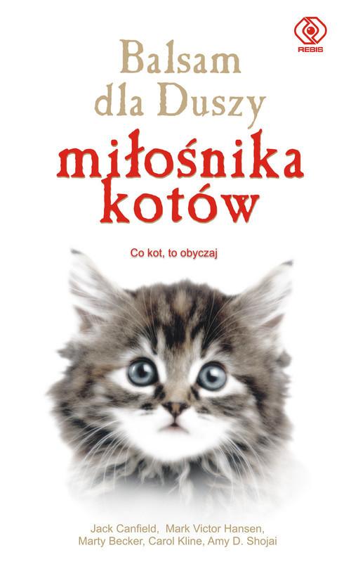 okładka Balsam dla duszy miłośnika kotów, Książka   Jack Canfield, Mark Victor Hansen, Caro Kline