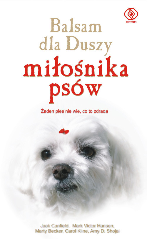 okładka Balsam dla duszy miłośnika psów, Książka   Jack Canfield, Mark Victor Hansen, Mar Becker