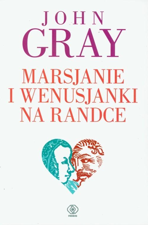 okładka Marsjanie i Wenusjanki na randce, Książka | John Gray