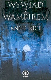 okładka Wywiad z wampirem. KsiążkaRice Anne