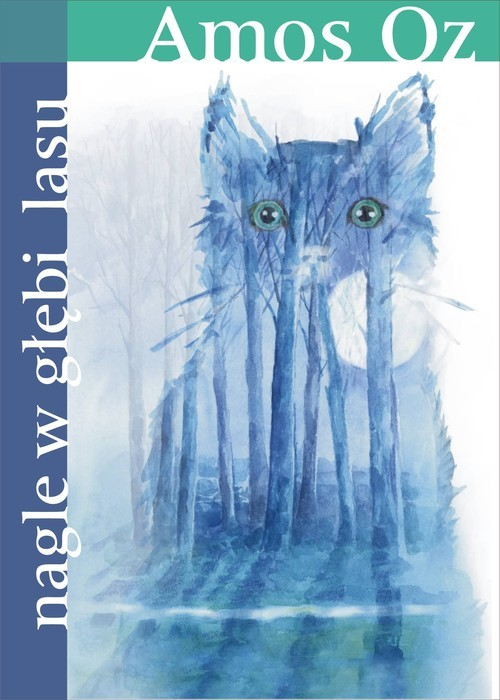 okładka Nagle w głębi lasu, Książka | Oz Amos