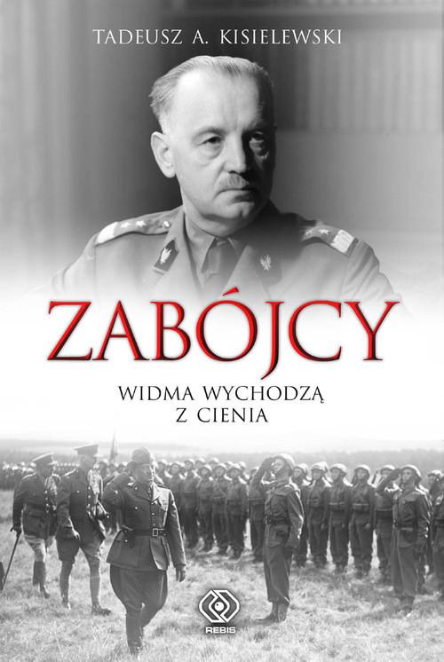 okładka Zabójcy. Widma wychodzą z cienia, Książka | Tadeusz A. Kisielewski