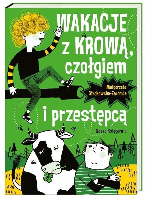 okładka Wakacje z krową, czołgiem i przestępcą, Książka | Strękowska-Zaremba Małgorzata