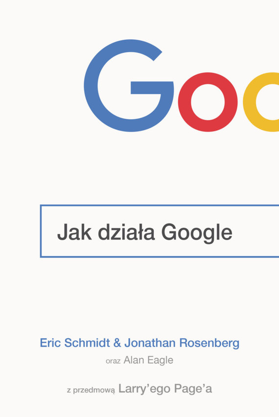 okładka Jak działa Google, Książka   Eric  Schmidt, Jonathan  Rosenberg