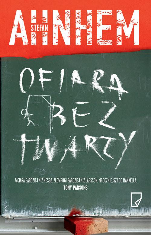 okładka Ofiara bez twarzy, Książka | Ahnhem Stefan