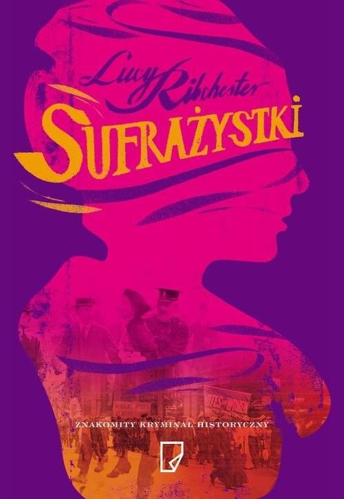 okładka Sufrażystki, Książka   Lucy Ribchester