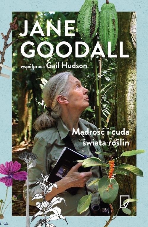 okładka Mądrość i cuda świata roślin, Książka | Jane Goodall, Gail  Hudson