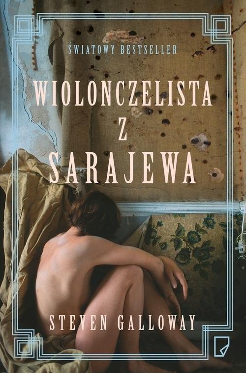 okładka Wiolonczelista z Sarajewa, Książka | Steven Galloway