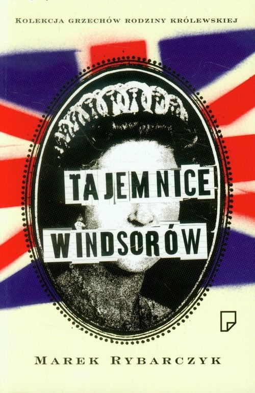 okładka Tajemnice Windsorów, Książka | Marek Rybarczyk