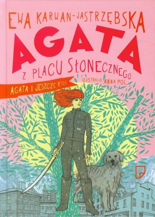 okładka Agata z Placu Słonecznego. Agata i jeszcze ktoś, Książka | Ewa Karwan-Jastrzębska