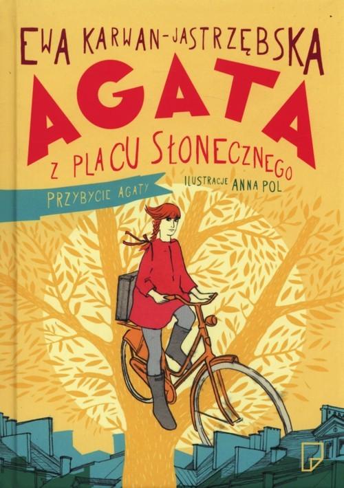 okładka Agata z Placu Słonecznego. Przybycie Agaty, Książka | Karwan-Jastrzębska Ewa