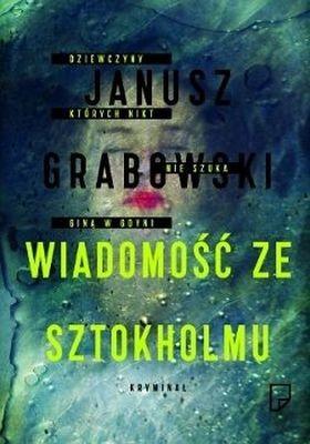 okładka Wiadomość ze Sztokholmu, Książka | Grabowski Janusz