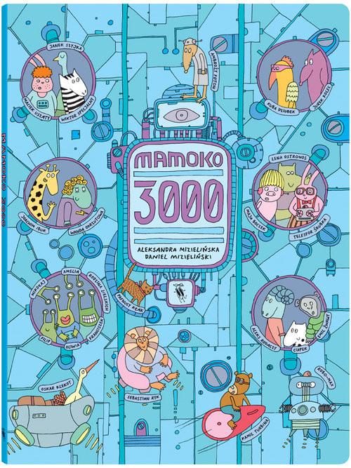 okładka Mamoko 3000, Książka | Aleksandra Mizielińska, Daniel Mizieliński
