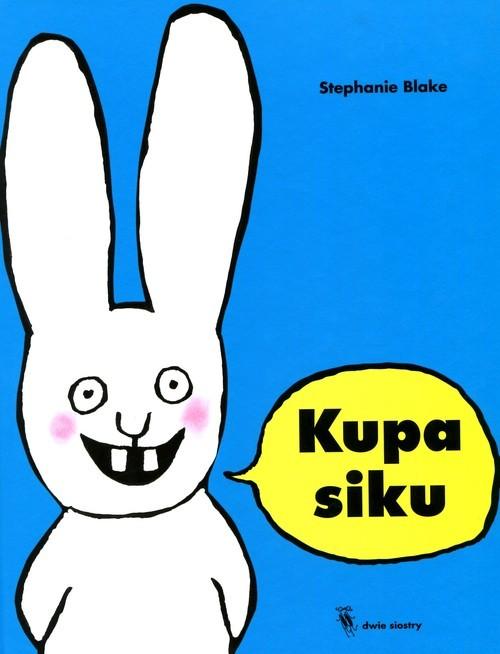 okładka Kupa siku, Książka | Blake Stephanie