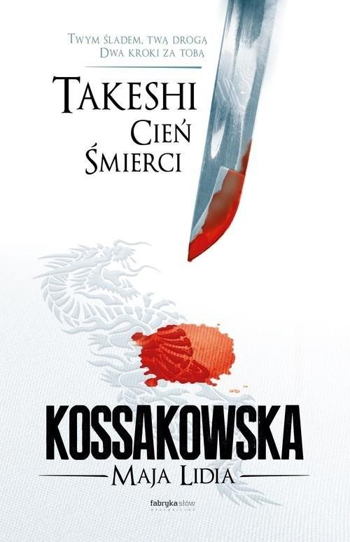 okładka Takeshi. Cień śmierciksiążka |  | Maja Lidia Kossakowska